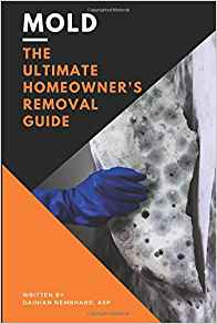 Mold: The Ultimate Homeowner's Removal Guide Book Cover