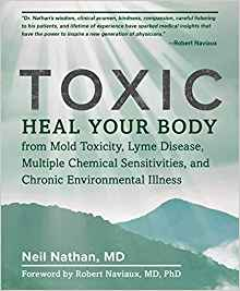 Toxic: Heal Your Body from Mold Toxicity, Lyme Disease, Multiple Chemical Sensitivities, and Chronic Environmental Illness  Book Cover