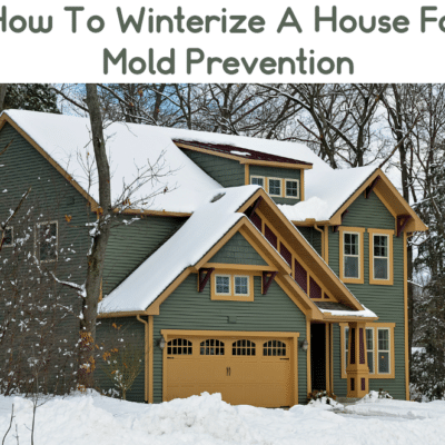 How To Winterize A House For Mold Prevention